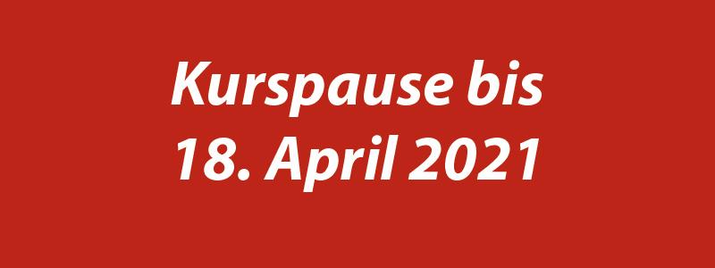 Corona-Pause bis 18.04.2021